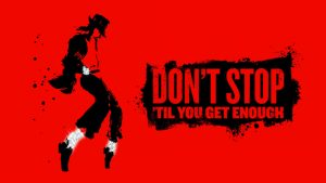 'Don't Stop 'Til You Get Enough' – The Musical